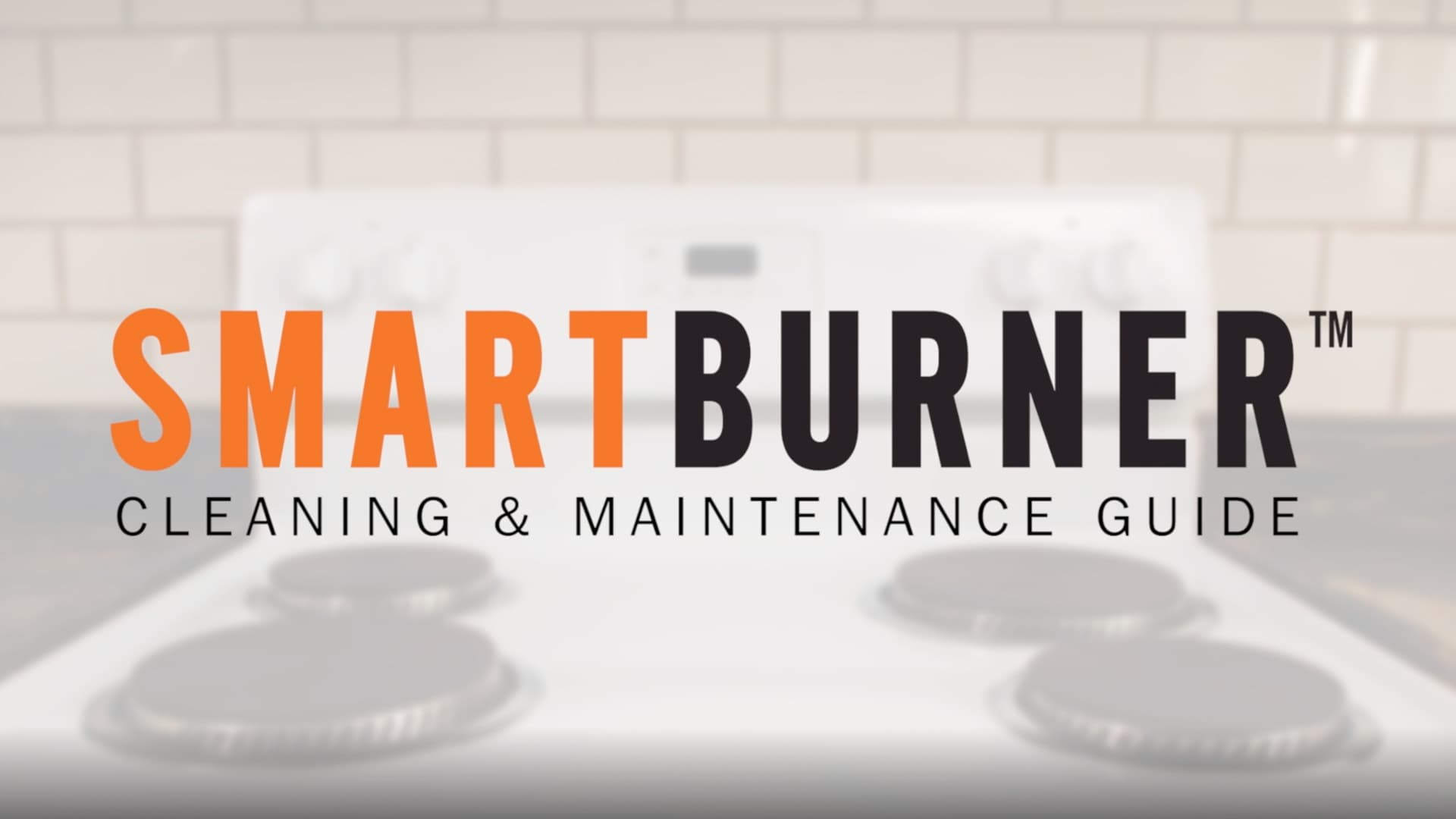 SmartBurner™ cleaning and maintenance guide