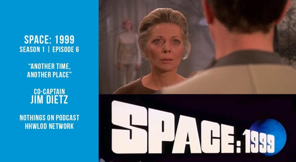 Old Spcae Show: Space 1999 - Another Time Another Place