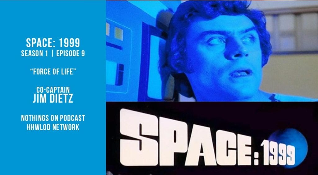 Old Space Show: Space 1999: Force of Life