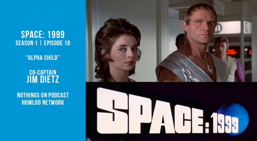 Old Space Show: Space 1999: Alpha Child