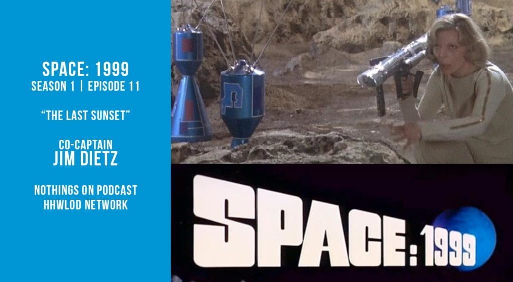 Old Space Show: Space 1999: The Last Sunset