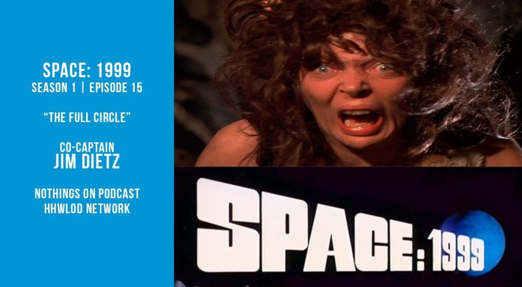 Old Space Show: Space 1999: The Full Circle