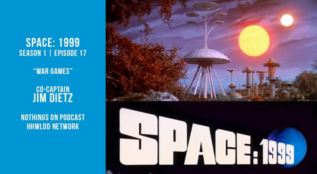 Old Space Show: Space 1999: War Games