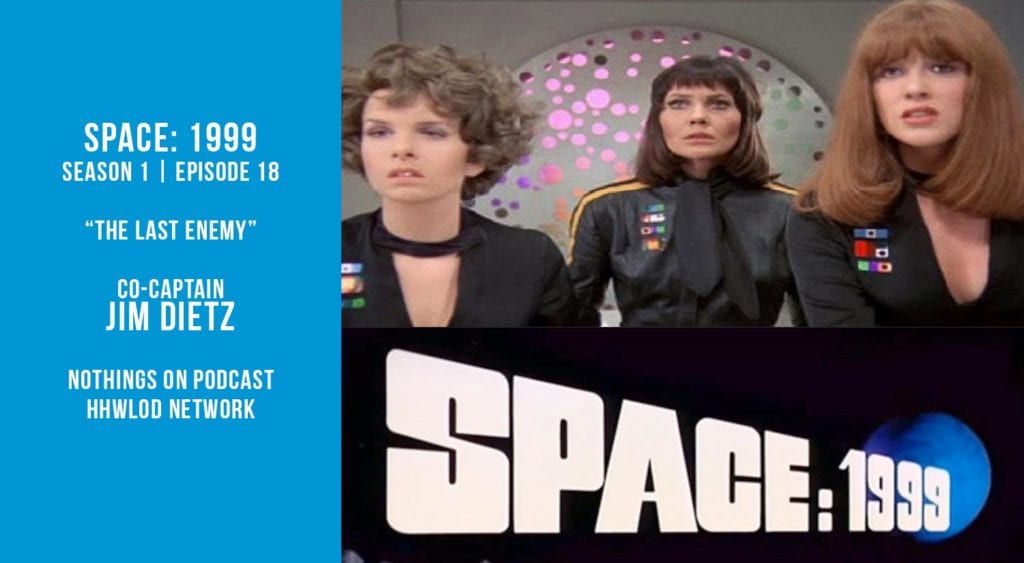 Old Space Show: Space 1999: The Last Enemy