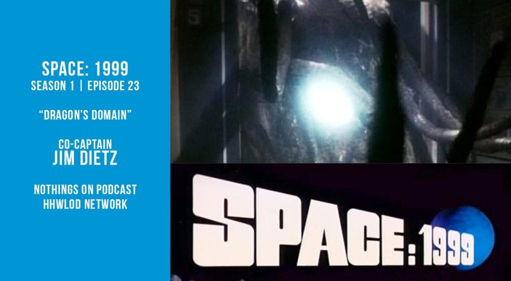 Old Space Show: Space 1999: Dragon's Domain