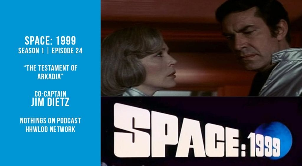 Old Space Show: Space1999: The Testament of Arkadia