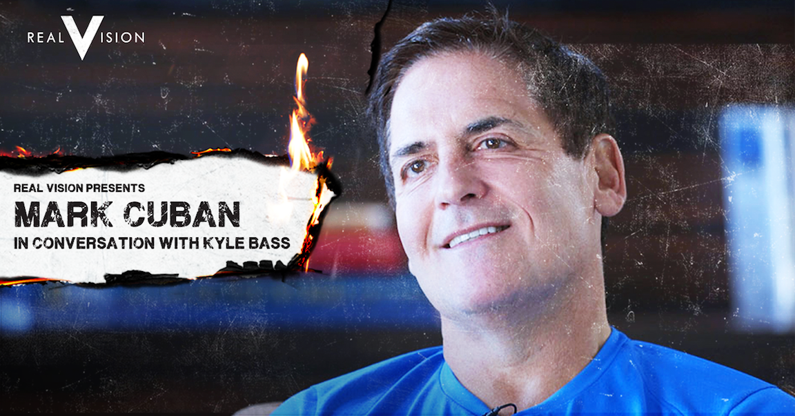 Mark Cuban and Kyle Bass on Real Vision