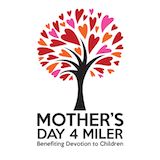2014 Devotion to Children Mother's Day 4 Miler