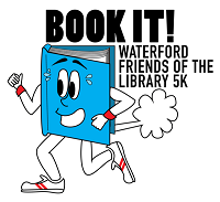 Register for Book It!  Waterford Friends of the Library  5K and Fun Run