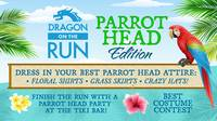 Register for 2021 Dragon On The Run- Parrot Head Edition 5k