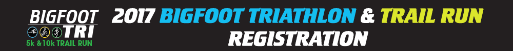 Register for the 2017 Big Foot Triathlon & Trail Run