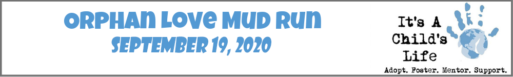 Register for the 2020 Orphan Love Mud Run