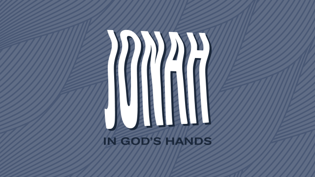 Jonah: In God's Hands