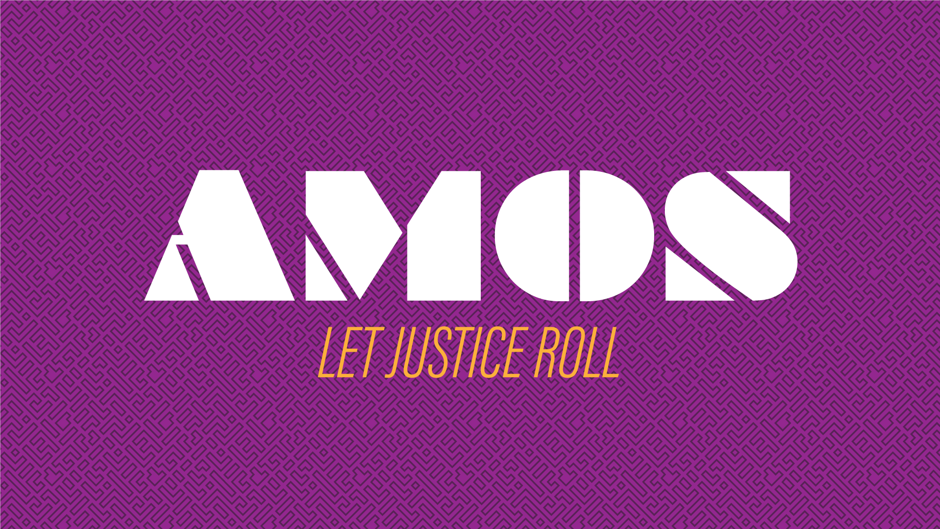 Amos - Let Justice Roll