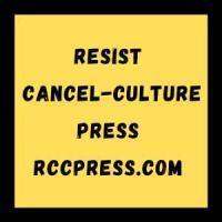 RESIST CANCEL CULTURE PRESS RCC PRESS