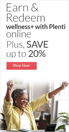 Earn & Redeem wellness+ with Plenti online. Plus SAVE up to 20% OFF