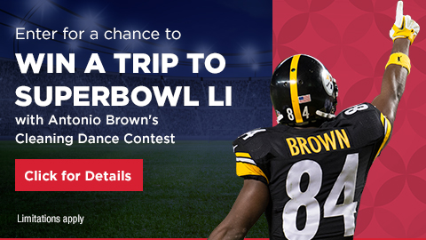 Enter for a chance to WIN A TRIP TO SUPERBOWL LI with Antonio Brown's Cleaning Dance Contest Click for Details Limitations Apply.