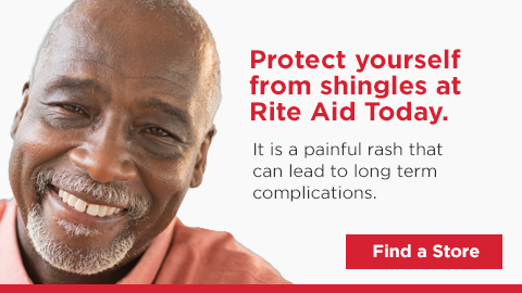 Protect yourself from shingles at Rite Aid Today. It is a painful rash that can lead to long term complications. Find a Store