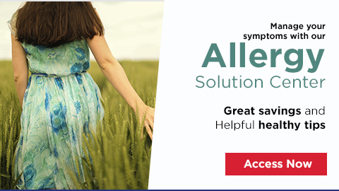 Manage your symptoms with our Allergy Solution Center Great savings and Helpful healthy tips Access Now