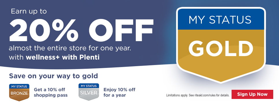 Earn up to 20% OFF almost the entire store for one year. with wellness+ with Plenti Save on your way to gold Get a 10% off shopping pass with Bronze Status | Enjoy 10% off for a year with Silver status Sign Up Now. Limitations apply. See riteaid.com/rules for complete details.