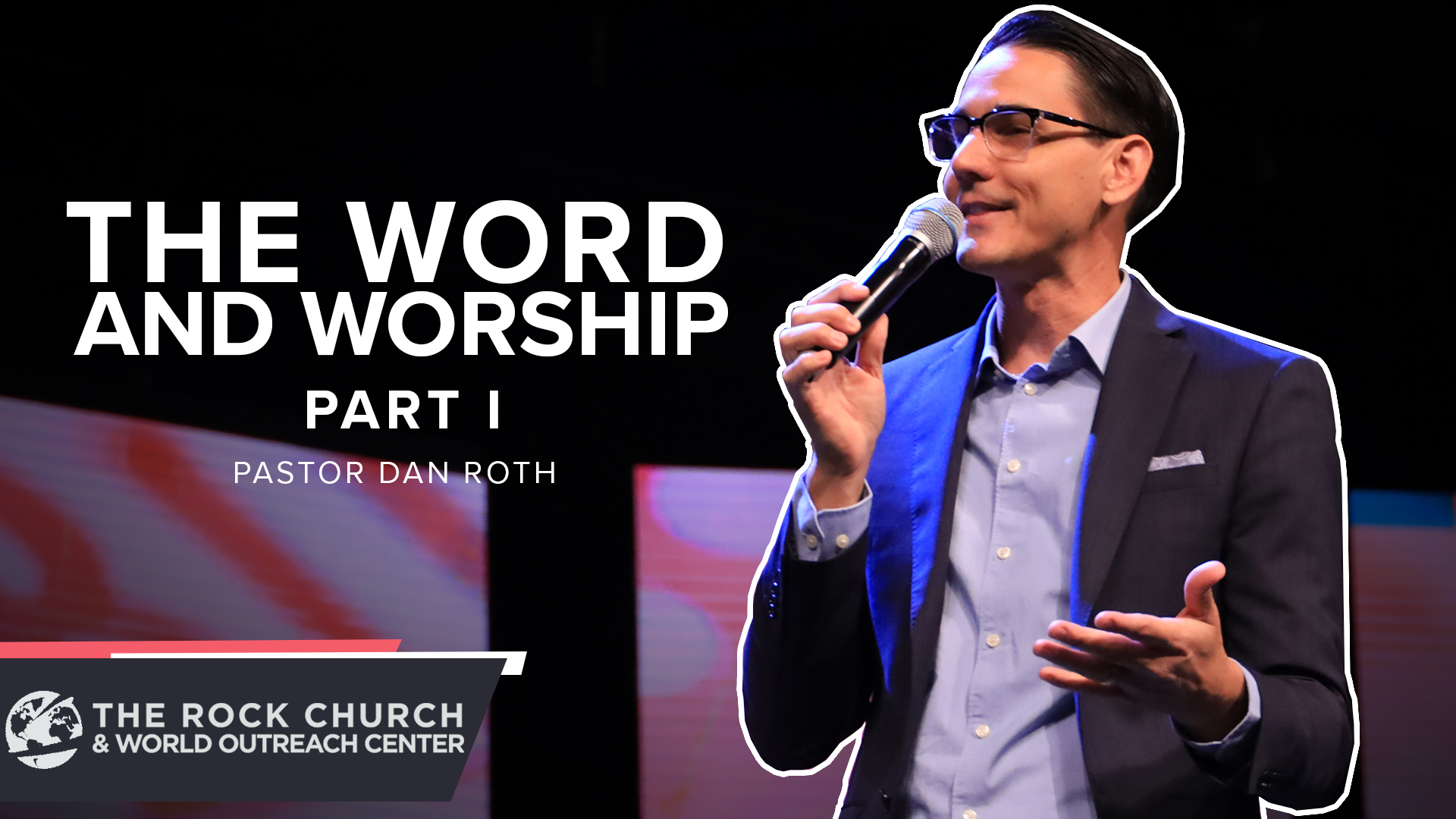 Watch The Word And Worship