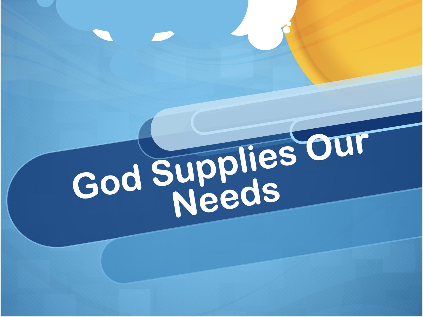 Watch/Listen God Supplies Our Needs