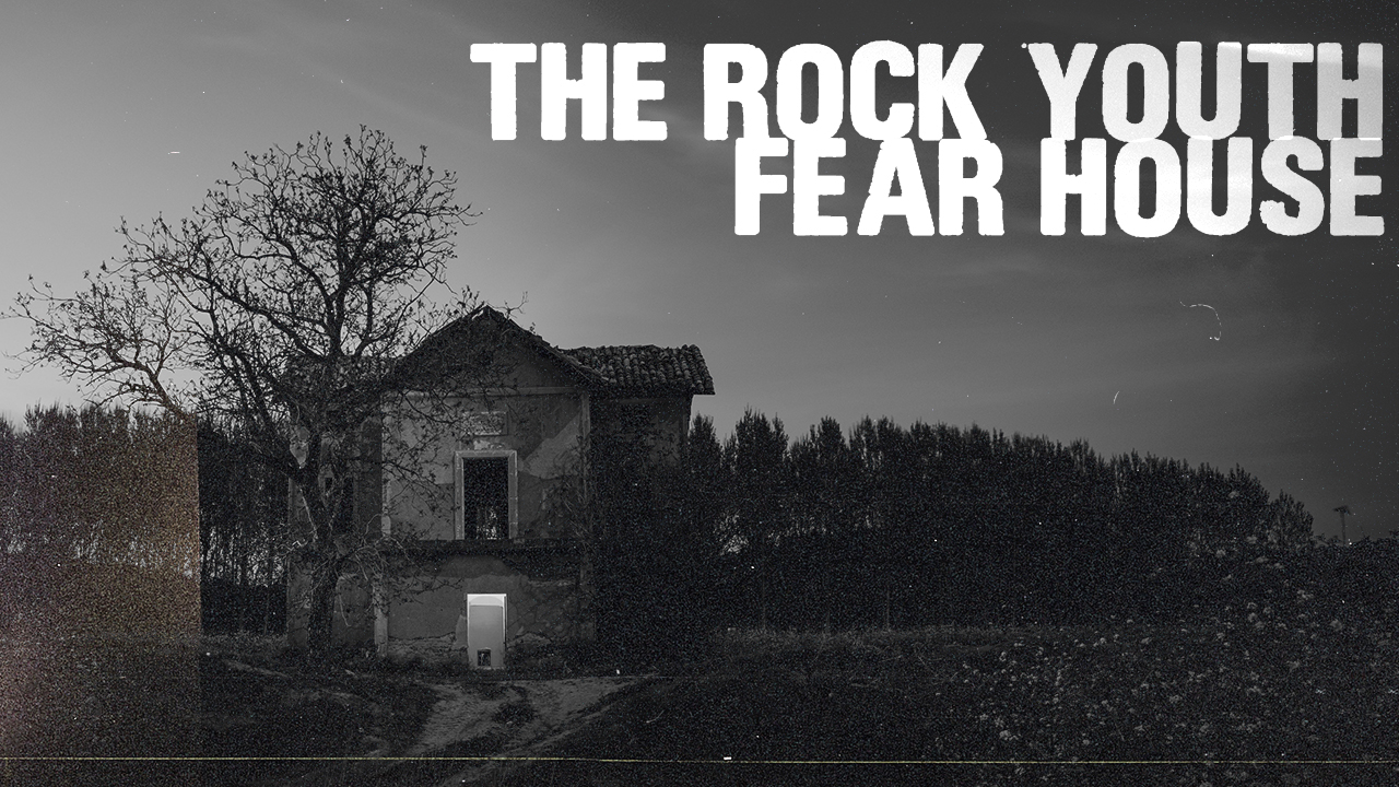 Rock Youth Fear House