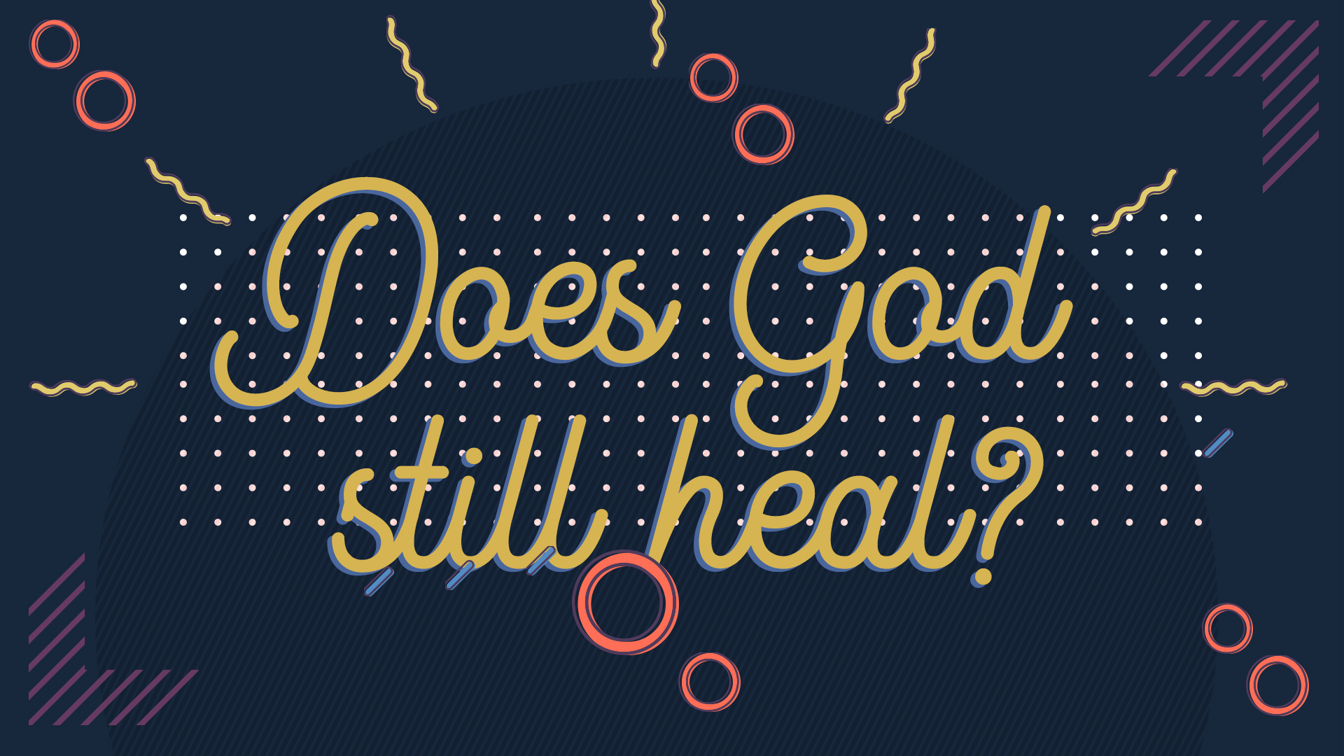 Watch/Listen Does God Still Heal?