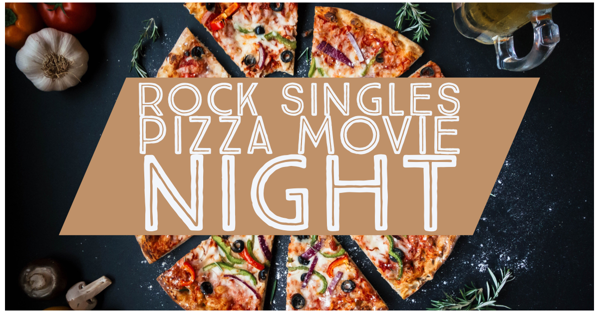 Rock Singles Pizza Movie Night