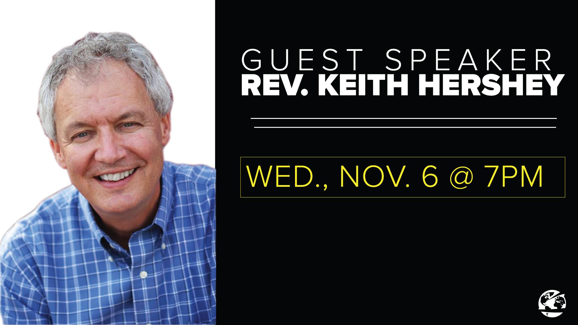 Guest Speaker- Rev. Keith Hershey