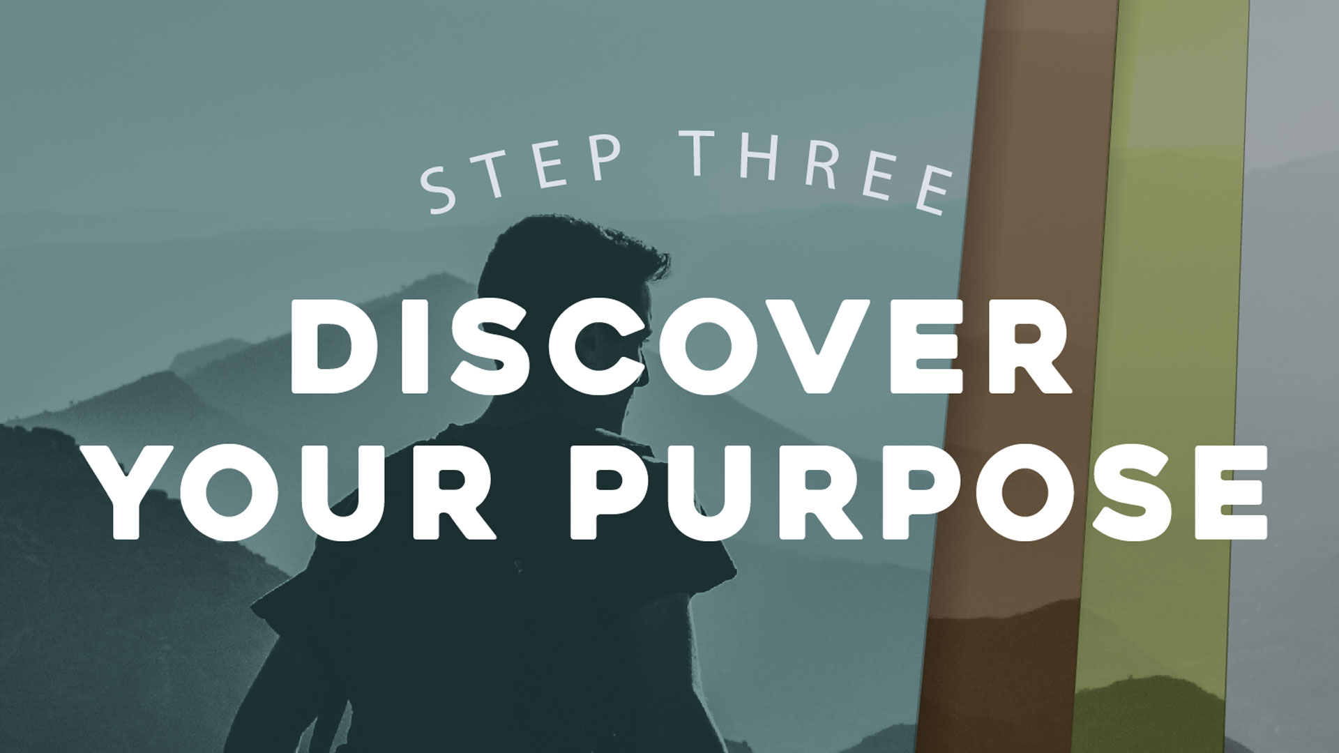 Step 3 - Discover Your Purpose