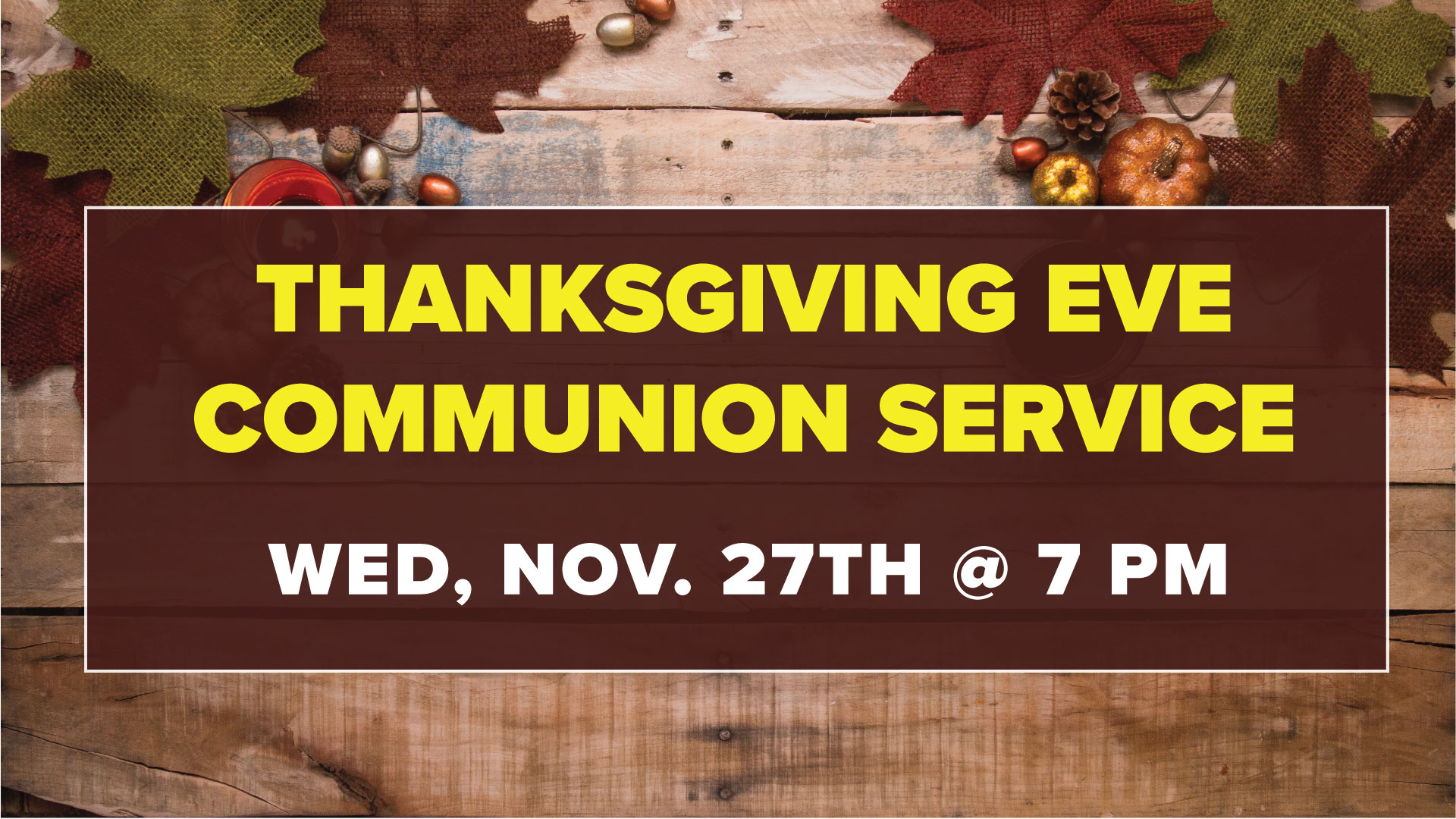 Thansgiving Eve Communion Service