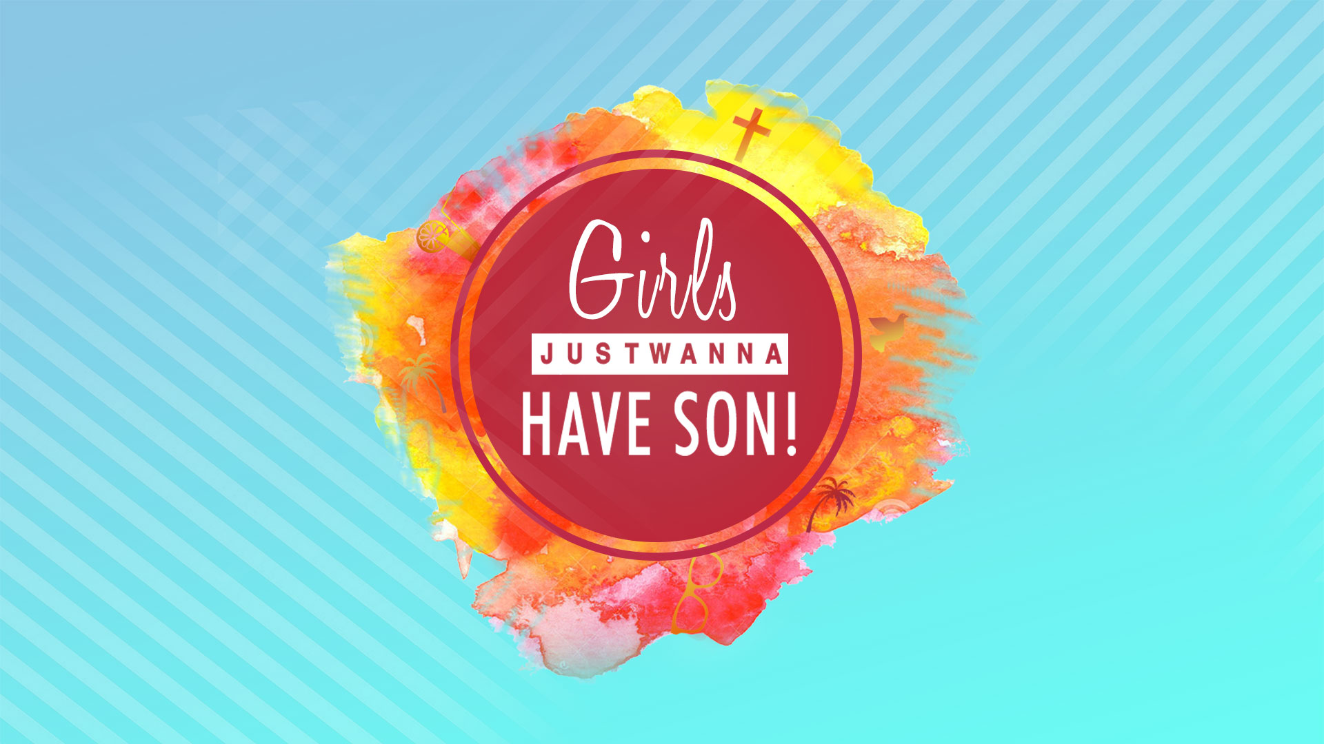 Listen to Girls Just Wanna Have Son