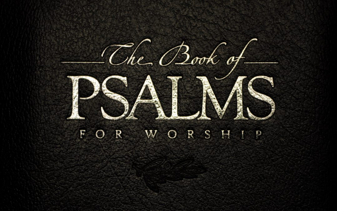 Sing the Psalms-it is commanded!