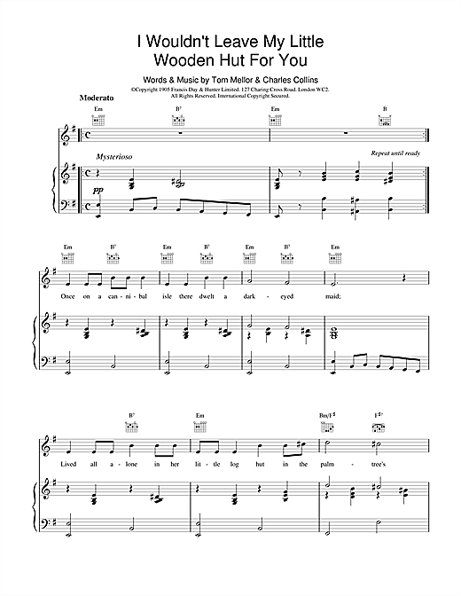 Partition piano I Wouldn't Leave My Little Wooden Hut For You de Charles Collins & Tom Mellor - Piano Voix Guitare (Mélodie Main Droite)