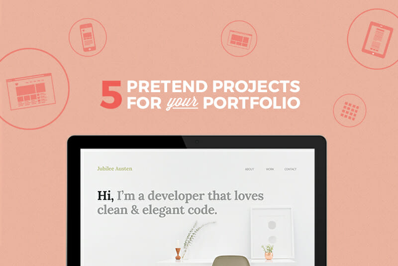 8 Projects to Put in Your Portfolio When You Have Never Been