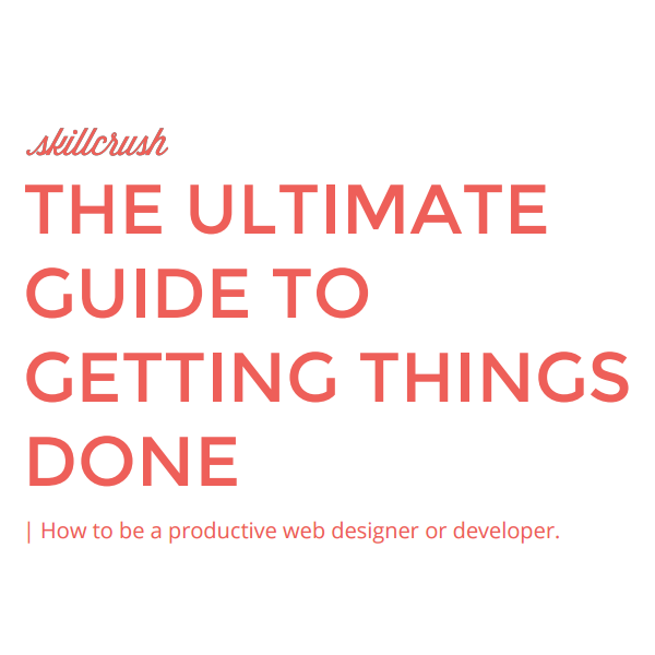 The Ultimate Guide to Getting Things Done