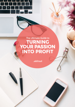 Get Our FREE Guide to Turning Your Passion into Profit