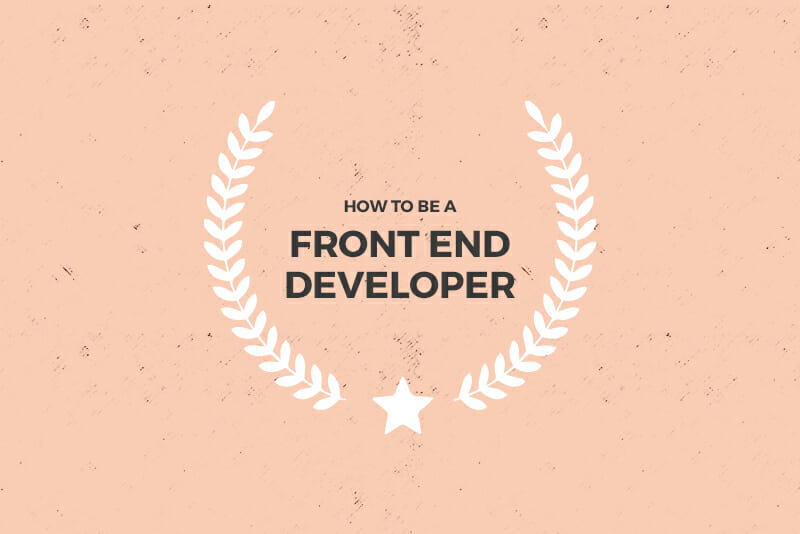 13 Skills You'll Need to be a Front End Developer