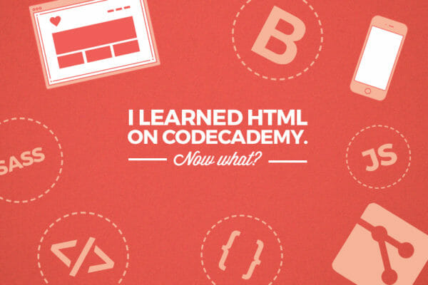 I learned HTML for free, now what?
