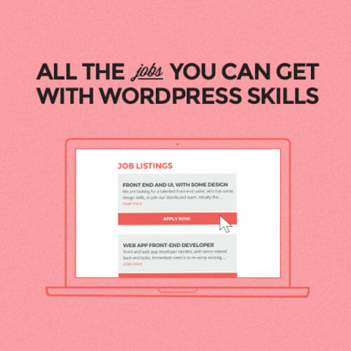 Not sure what jobs you can get with WordPress skills?