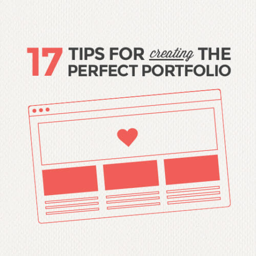 Create the Perfect Portfolio with These 17 Tips