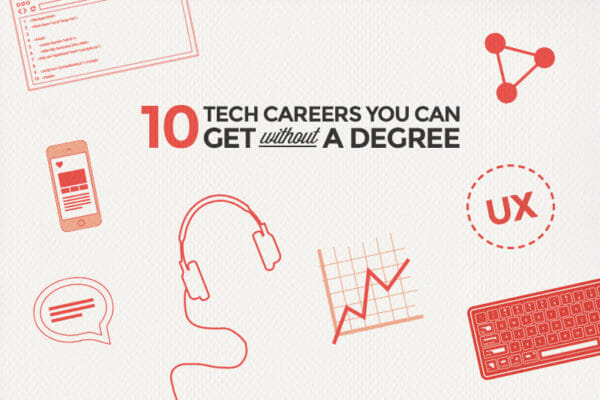 10 Tech Careers You Can Get Without a Degree