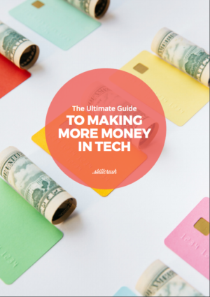 Get Our FREE Guide to Making More Money in Tech