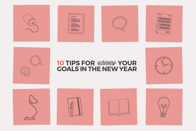 10 Tips For Achieving Your Goals in the New Year