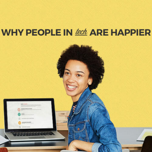 People in Tech Are Happier than Other Industries — Here's Why