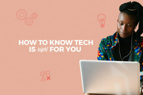 5 Ways to Know Tech is Right for You