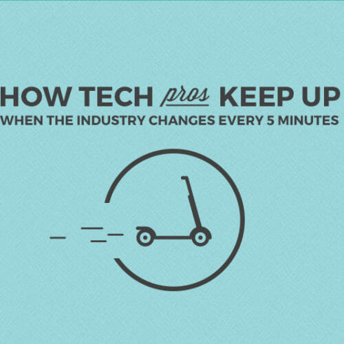 How to Keep Up with the Constantly-Changing Tech Industry