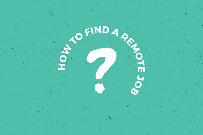 How to Find a Remote Job: A Complete Guide