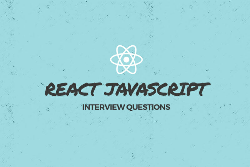 15 Common React JS Interview Questions + Tips for Answering